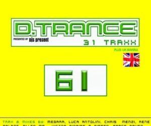 Die drei Neuen: D.Trance 61, D-Techno 30 und Eye Trance 14 (2013)
