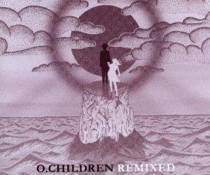 Reingehört: O.Children Remixed
