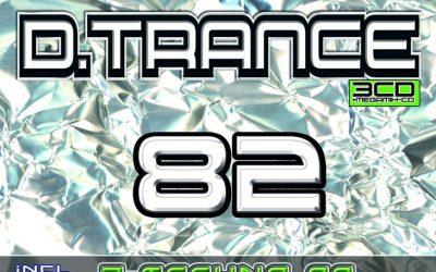 DJs Present D.Trance 82 + D.Techno 39 (2018)