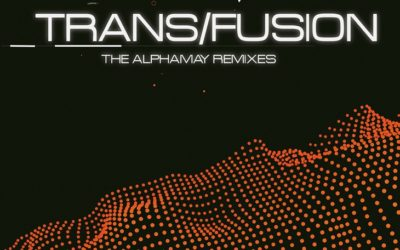 Reingehört: Alphamay – Trans/Fusion (The Alphamay Remixes)